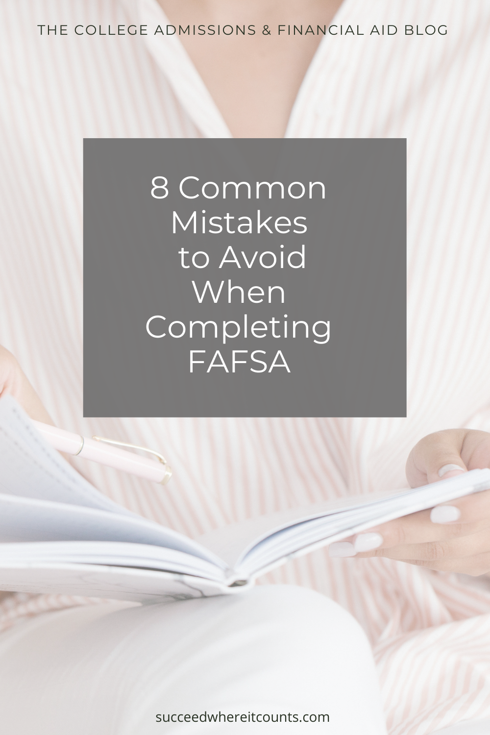 8 Common Mistakes to Avoid When Completing FAFSA